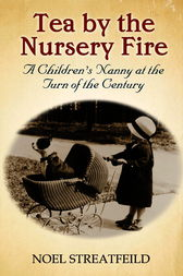 Tea By The Nursery Fire by Noel Streatfeild