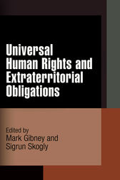 Universal Human Rights and Extraterritorial Obligations by Mark Gibney