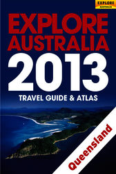 Explore Queensland 2013 by Explore Australia