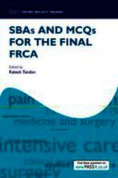 SBAs and MCQs for the Final FRCA by Rakesh Tandon