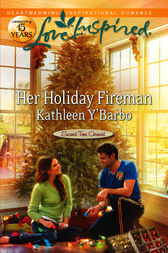Her Holiday Fireman by Kathleen Y'Barbo