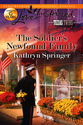 The Soldier's Newfound Family by Kathryn Springer