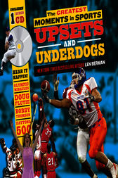 Greatest Moments in Sports: Upsets and Underdogs by Len Berman