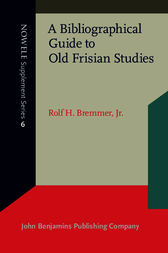 A Bibliographical Guide to Old Frisian Studies by Jr. Bremmer