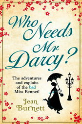 Who Needs Mr Darcy? by Jean Burnett