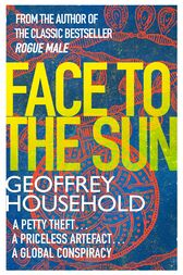 Face to the Sun by Geoffrey Household