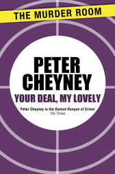 Your Deal, My Lovely by Peter Cheyney