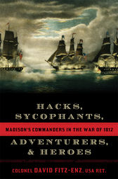 Hacks, Sycophants, Adventurers, and Heroes by Colonel David Fitz-Enz