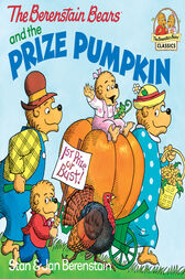 The Berenstain Bears and the Prize Pumpkin by Stan Berenstain