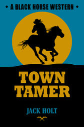 Town Tamer by Jack Holt