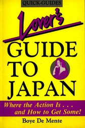 Lover's Guide to Japan by Boye Lafayette De Mente