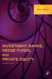 Investment Banks, Hedge Funds, and Private Equity by David P. Stowell