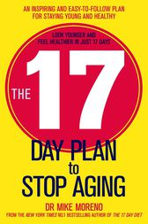 The 17 Day Plan to Stop Aging by Dr Mike Moreno