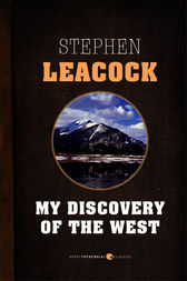 My Discovery Of The West by Stephen Leacock