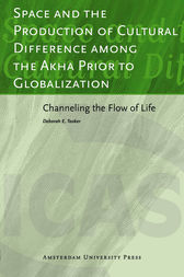 Space and the Production of Cultural Difference among the Akha Prior to Globalization by Deborah E. Tooker