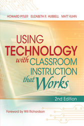 Using Technology with Classroom Instruction That Works by Howard Pitler