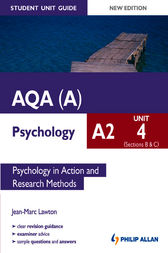 AQA(A) A2 Psychology Student Unit Guide: Unit 4 Sections B and C by Jean-Marc Lawton