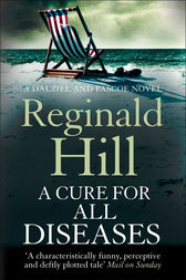 A Cure for All Diseases (Dalziel & Pascoe, Book 21) by Reginald Hill