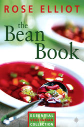 The Bean Book: Essential vegetarian collection (Text Only) by Rose Elliot