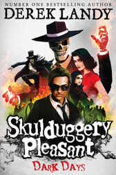 Dark Days (Skulduggery Pleasant, Book 4) by Derek Landy