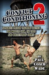 Convict Conditioning 2 by Paul Wade