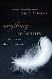 Anything He Wants by Sara Fawkes