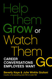 Help Them Grow or Watch Them Go by Beverly Kaye
