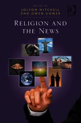 Religion and the News by Owen Gower