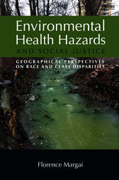 Environmental Health Hazards and Social Justice by Florence Margai