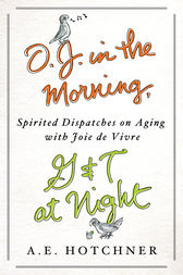 O.J. in the Morning, G&T at Night by A. E. Hotchner