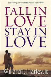 Fall in Love, Stay in Love by Willard F. Jr. Harley