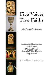 Five Voices Five Faiths by Amanda Milly Hughes