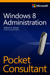 Windows 8 Administration Pocket Consultant by William R. Stanek