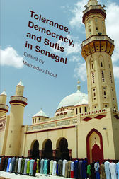 Tolerance, Democracy, and Sufis in Senegal by Mamadou Diouf