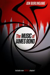 The Music of James Bond by Jon Burlingame