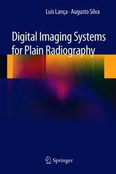 Digital Imaging Systems for Plain Radiography by Luis Lanca