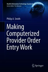 Making Computerized Provider Order Entry Work by Philip Smith