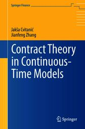 Contract Theory in Continuous-Time Models by Jakša Cvitanic