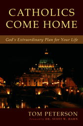 Catholics Come Home by Tom Peterson