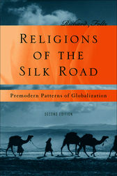 Religions of the Silk Road by Richard Foltz