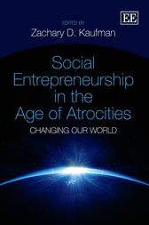 Social Entrepreneurship in the Age of Atrocities: Changing Our World