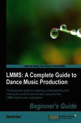 LMMS: A Complete Guide to Dance Music Production