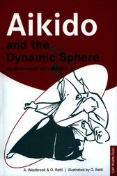 Aikido and the Dynamic Sphere by Adele Westbrook