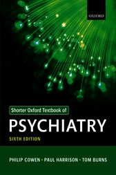 Shorter Oxford Textbook of Psychiatry by Philip Cowen