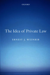 The Idea of Private Law by Ernest J Weinrib