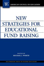 New Strategies for Educational Fund Raising by Michael J. Worth