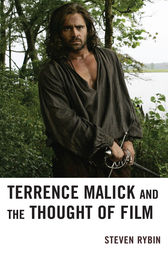 Terrence Malick and the Thought of Film by Steven Rybin