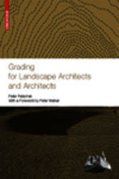 Grading for Landscape Architects and Architects / Geländemodellierung für Landschaftsarchitekten und Architekten by Peter Petschek