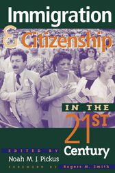 Immigration and Citizenship in the Twenty-First Century by Noah M. J. Pickus