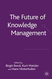 The Future of Knowledge Management by Birgit Renzl